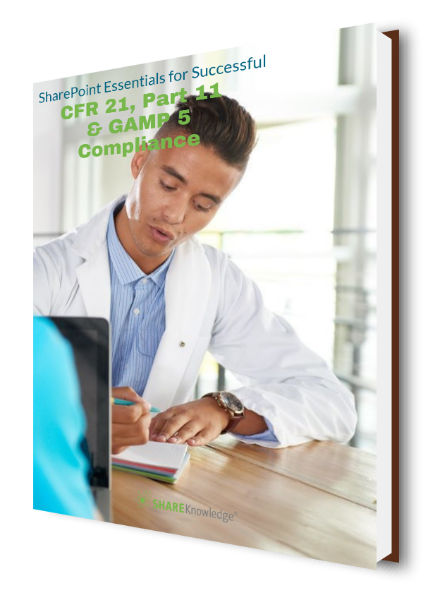 SharePoint Essentials for Successful CFR 21 Part 11 Gamp 5 Compliance